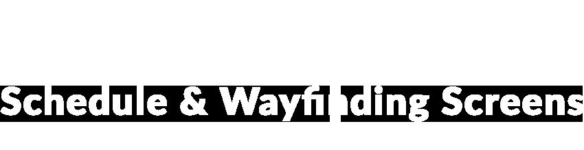 Schedule & Wayfinding